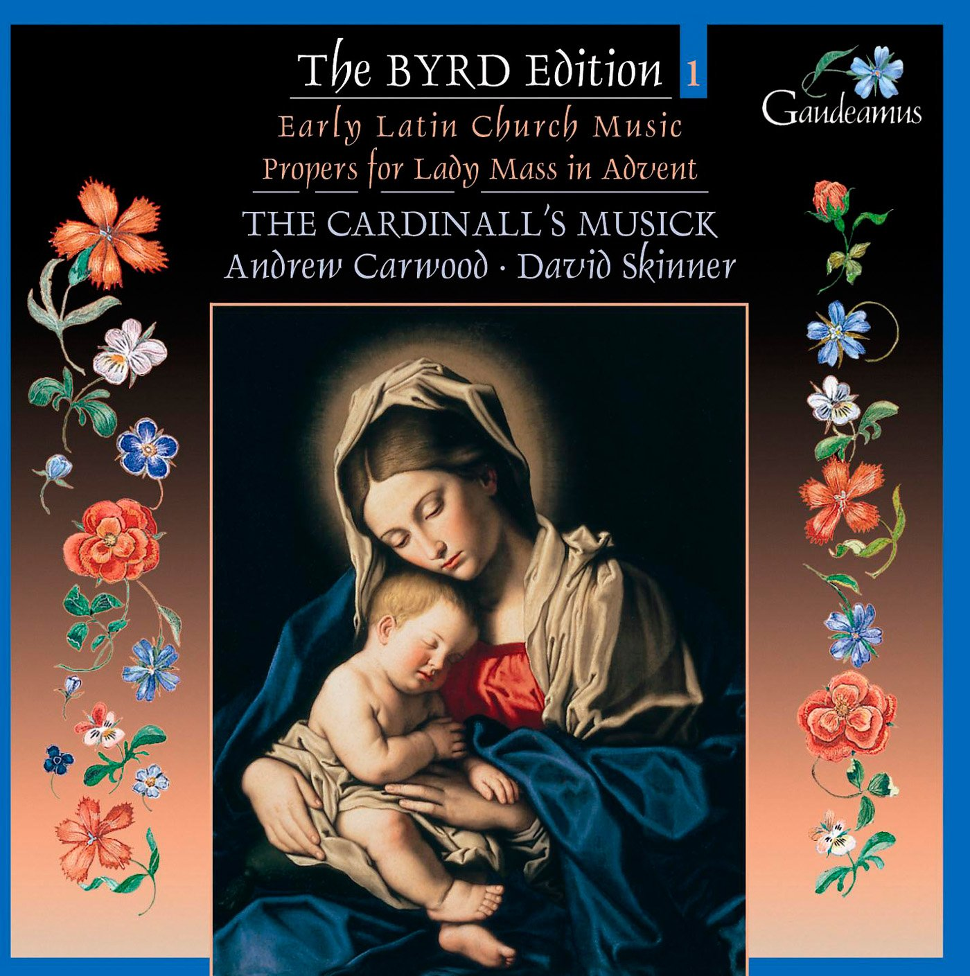 The Byrd Edition, Vol. 1: Early Latin Church Music & Propers for Lady Mass in Advent