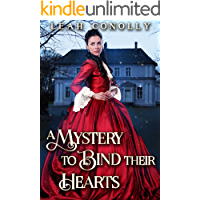 A Mystery to Bind their Hearts: A Clean & Sweet Regency Historical Romance Novel