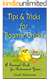 Tips & Tricks For Boomer Chicks: A Survival Book for Retirement Years