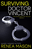 Surviving Doctor Vincent: The Good Doctor Trilogy, Book #2