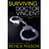 Surviving Doctor Vincent: The Good Doctor Trilogy, Book #2