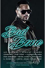 Bad to the Bone: A Bad Boy Anthology Kindle Edition