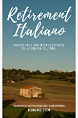 Retirement Italiano: Adventures and Misadventures in a Foreign Culture Kindle Edition