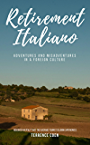Retirement Italiano: Adventures and Misadventures in a Foreign Culture