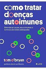 Como tratar doenças autoimunes: Entenda as causas, seus sintomas e tome as decisões adequadas (Portuguese Edition) Kindle Edition