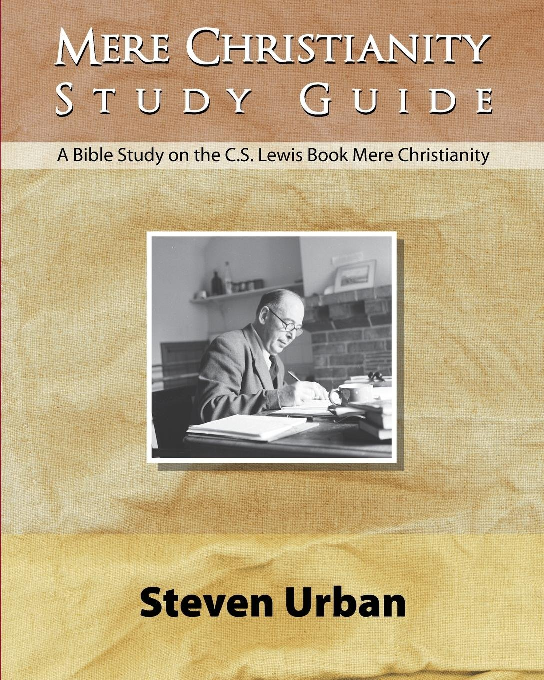 Mere Christianity Study Guide: A Bible Study on the C.S. Lewis Book Mere  Christianity (CS Lewis Study): Steven Urban: 9780997841701: Amazon.com:  Books