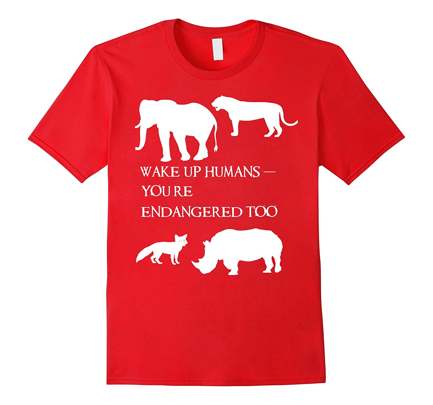 Wake Up Humans-You're Endangered Too Climate Change Shirt-TH