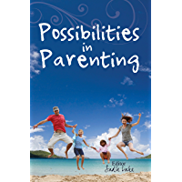 Possibilities in Parenting (English Edition)