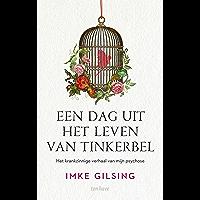 Een dag uit het leven van Tinkerbel: Het krankzinnige verhaal van mijn psychose