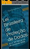 Lei Brasileira de Proteção de Dados: Lei n. 13.709, de 14 de agosto de 2018 (Legislação Digital Livro 1)