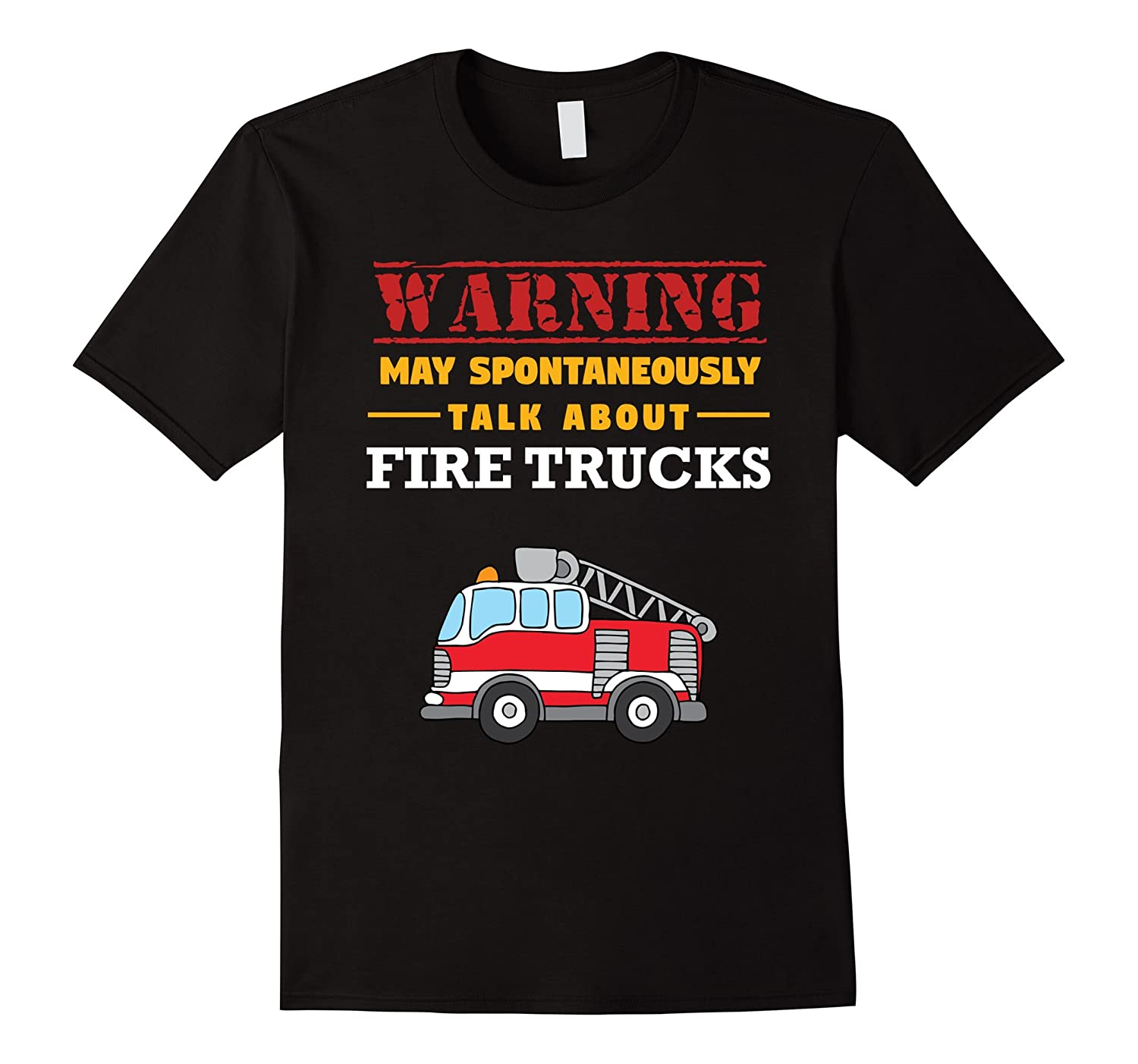 May Spontaneously Talk About Firetrucks Firefighter T-Shirt-RT
