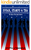Sugar, Stamps & Tea: The Objects That Made America (Bite Sized History Book 1)