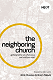 The Neighboring Church: Getting Better at What Jesus Says Matters Most