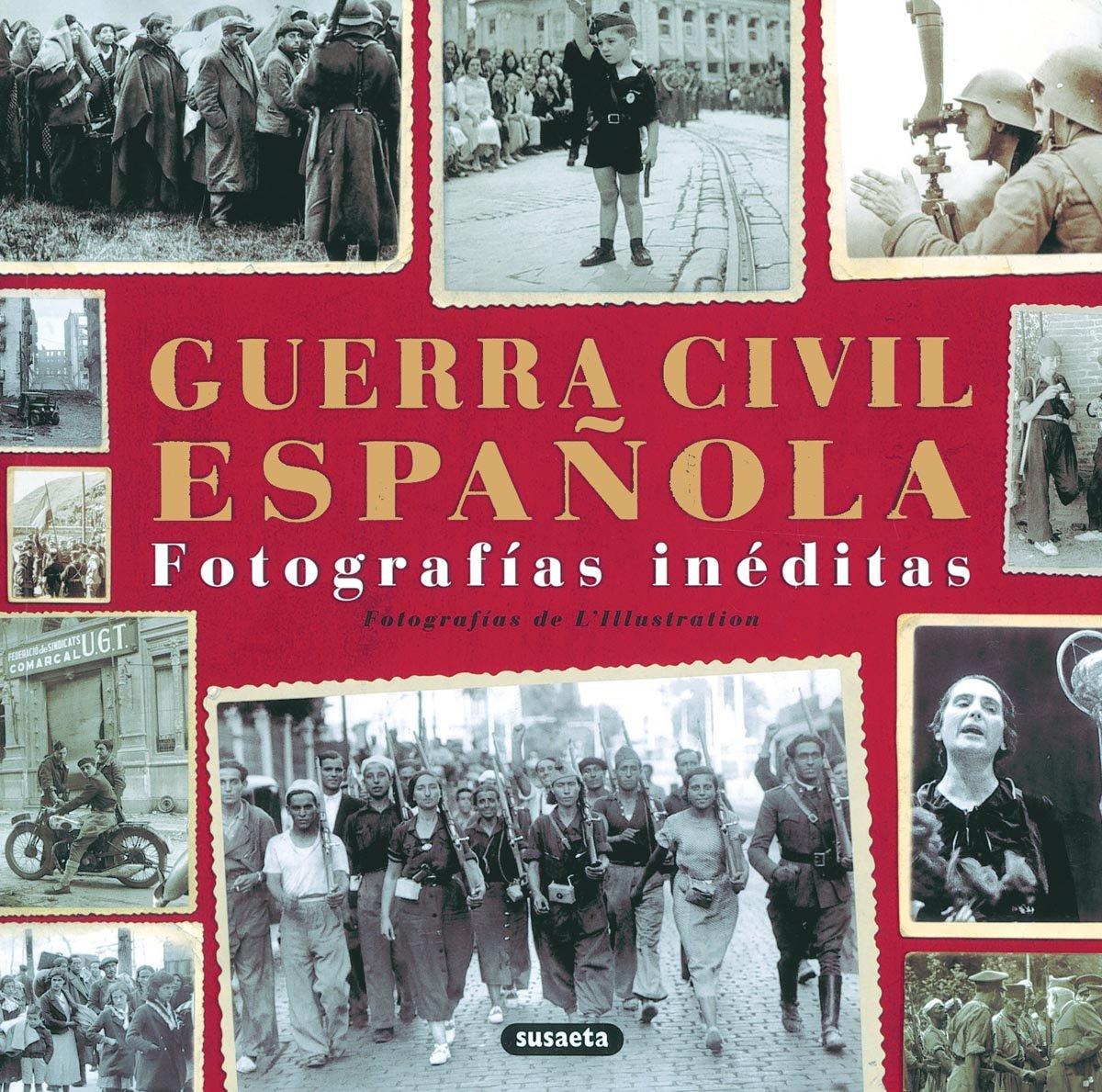 Guerra Civil Española.Fotografias Ineditas: Amazon.es: Susaeta, Equipo, Susaeta, Equipo: Libros