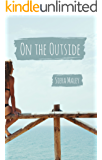 On the Outside (English Edition)