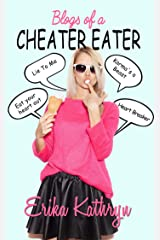 Blogs of a Cheater Eater Kindle Edition