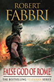 False God of Rome (Vespasian Series Book 3)