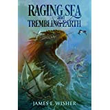 Raging Sea and Trembling Earth: Disciples of the Horned One Volume Two (Soul Force Saga Book 2)