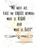 """Wall Art Print by ArtDash® ~ ALBUS DUMBLEDORE Inspirational Quotes: (8""""×10"""", 'Right vs. Easy...')"""