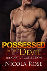 Possessed by the Devil: Dark Enemies to Lovers Romance (The Captive Collection) Kindle Edition