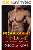 Possessed by the Devil: Dark Enemies to Lovers Romance (The Captive Collection)