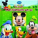 La maison de Mickey : mes histoires en or
