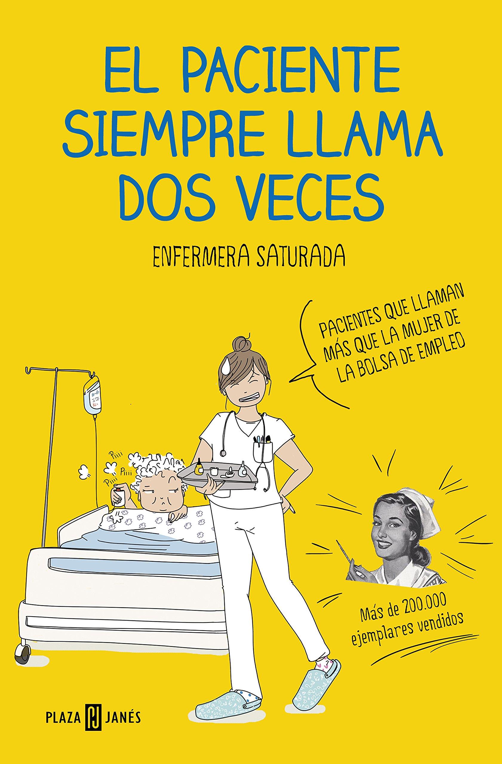 El paciente siempre llama dos veces (OBRAS DIVERSAS): Amazon.es: Enfermera  Saturada: Libros