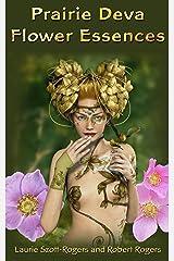 Prairie Deva Flower Essences Kindle Edition