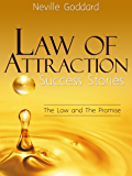 Law of Attraction Success Stories: The Law and The Promise