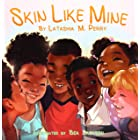 Skin Like Mine (Kids Like Mine Book 2)