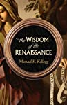 The Wisdom of the Renaissance (English Edition)