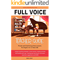FULL VOICE Teacher Guide: Private and small Group Voice Lessons for Singers 5 to 12 Years Old book cover