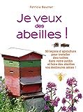 Je veux des abeilles ! (Larousse attitude - Jardin)