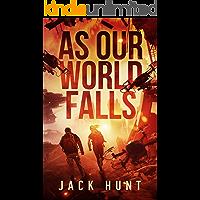 As Our World Falls: A Post-Apocalyptic Survival Thriller (Cyber Apocalypse Book 2) book cover