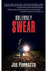 Solemnly Swear (Second Edition; Alex Porter Trilogy, Book 1) Kindle Edition