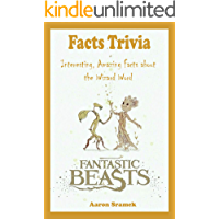 Fantastic Beasts Trivia : Interesting, Amazing Facts About