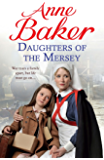 Daughters of the Mersey: War rips a family apart, but life must go on…