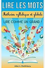 Lire les mots – Méthodes syllabique et globale: Lire comme un Grand (Livres d'activités pour enfants t. 4) (French Edition) Kindle Edition