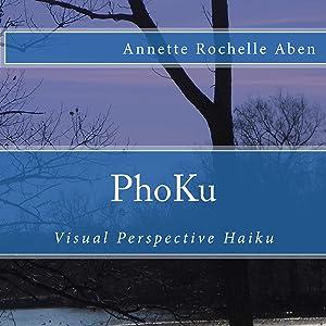PhoKu: Visual Perspective Haiku