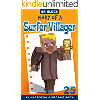 Diary of a Surfer Villager: Book 25: (an unofficial Minecraft book)