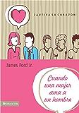 Cuando una mujer ama a un hombre: Cautiva su corazón (Spanish Edition)