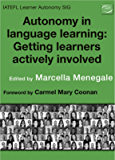 Autonomy in Language Learning: Getting Learners Actively Involved