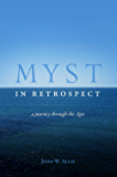 Myst in Retrospect: A Journey Through the Ages