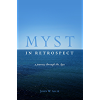 Myst in Retrospect: A Journey Through the Ages (English Edition)
