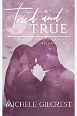 Tried and True: : Christian Contemporary Romance (Cortland Series Book 2) Kindle Edition
