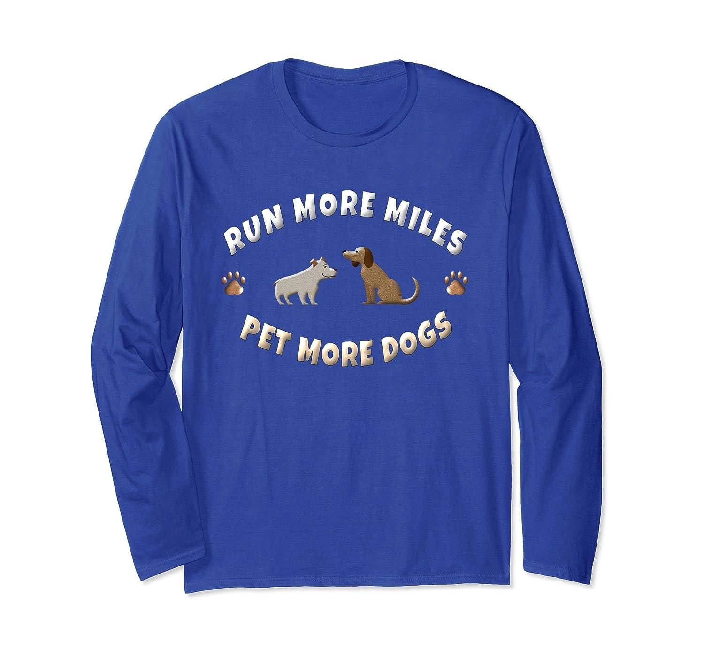 Dog Running Long Sleeve Shirt Run All Miles Pet More Dogs- TPT
