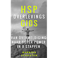 HSP Overlevings Gids: Van Overweldiging naar Super Power in 9 stappen