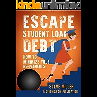 Escape Student Loan Debt: How to Minimize Your Repayments