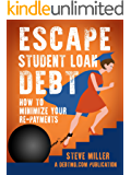 Escape Student Loan Debt: How to Minimize Your Repayments