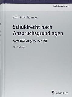 Schuldrecht nach Anspruchsgrundlagen: samt BGB Allgemeiner Teil ...